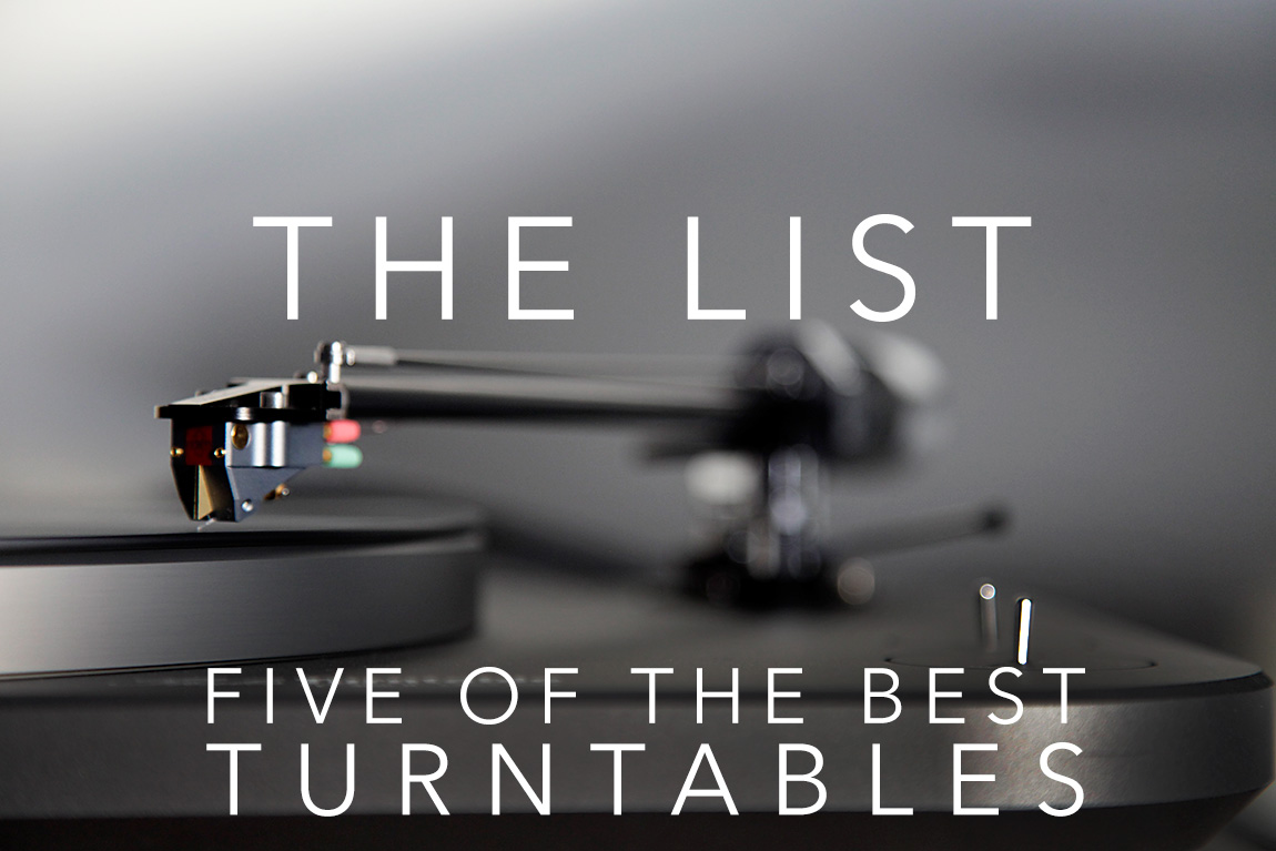 The List: Five of the Best Turntables in the World