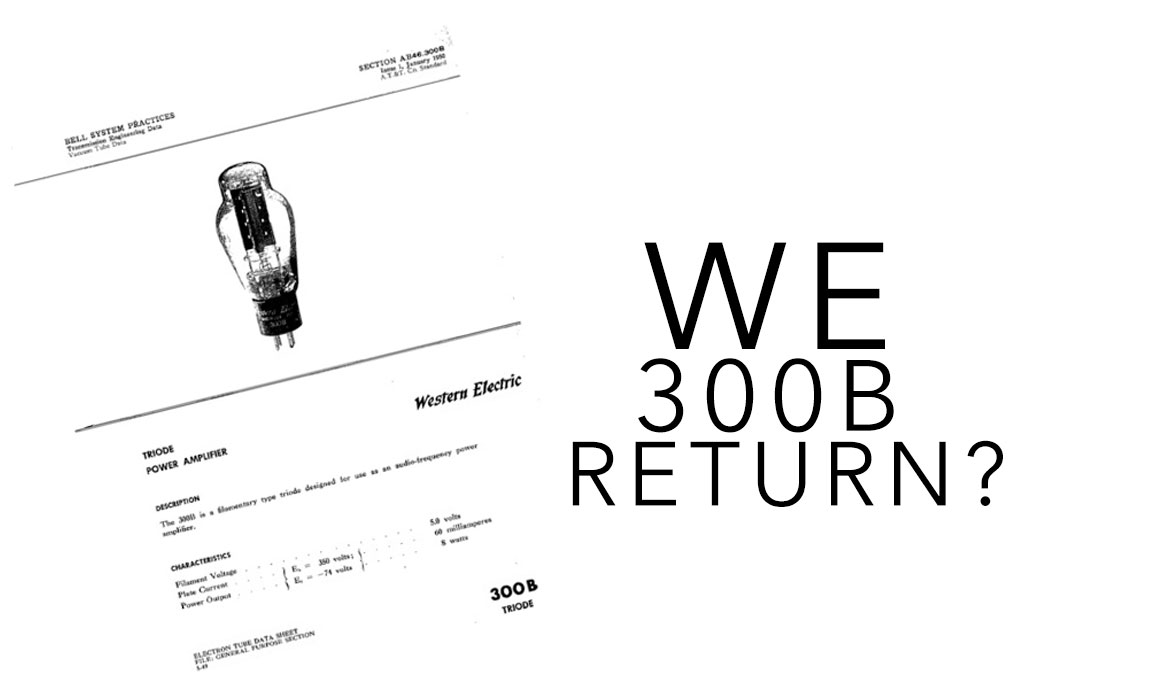 Western Electric announce 300B to re-enter production