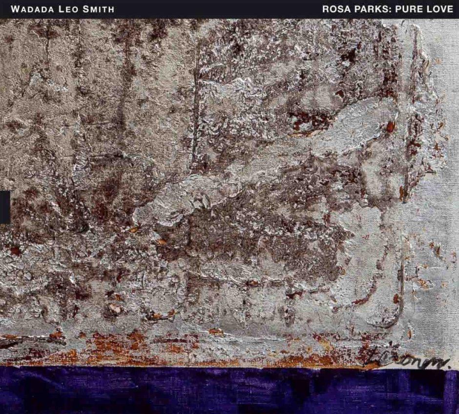 Wadada Leo Smith, Rosa Parks: Pure Love