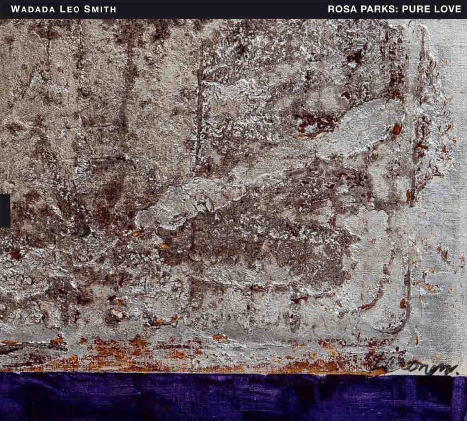 Wadada Leo Smith, Rosa Parks: Pure Love
