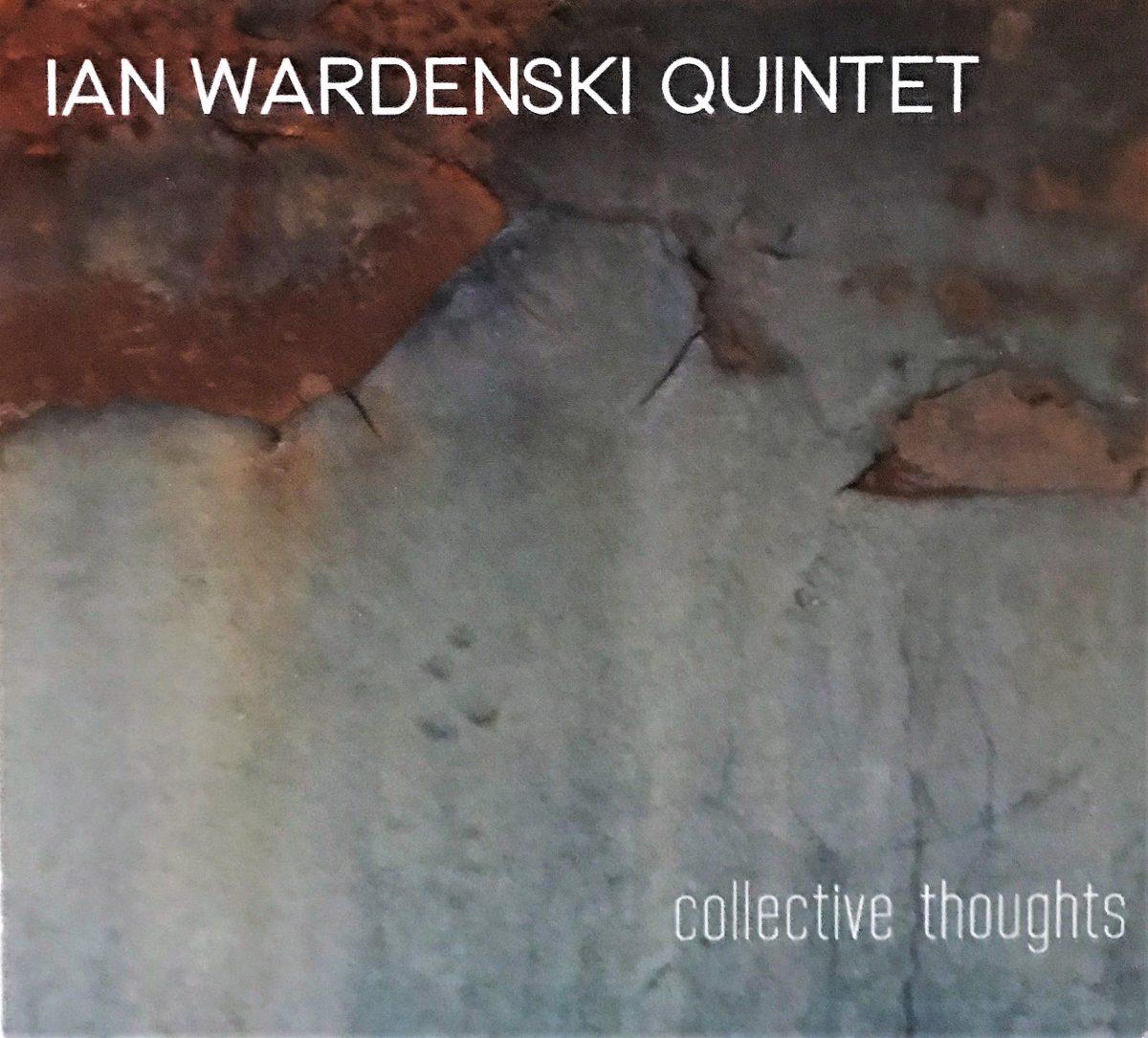 Ian Wardenski Quintet, Collective Thoughts | The Vinyl Anachronist