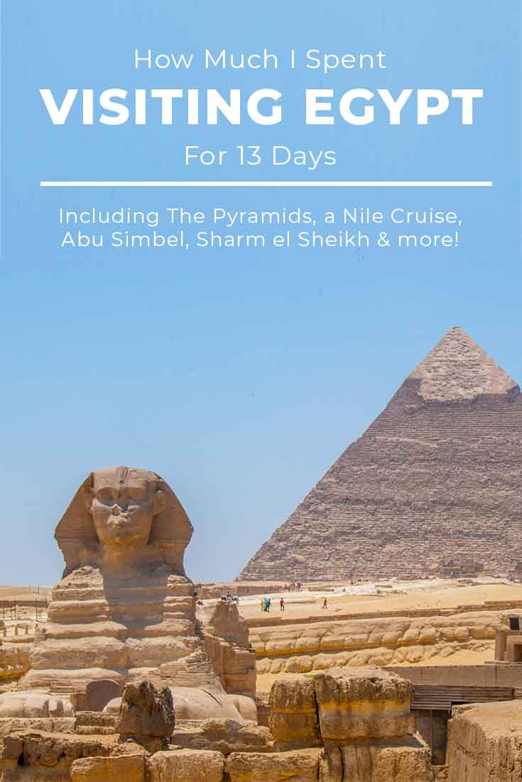 How much I spent visiting Egypt for 13 days in 2017 with a Nile Cruise, the Pyramids, Sharm-el-Sheikh and more.