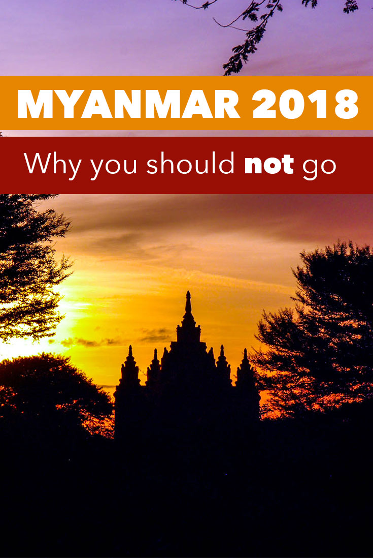 Reasons why you shouldn't go to Myanmar in 2018