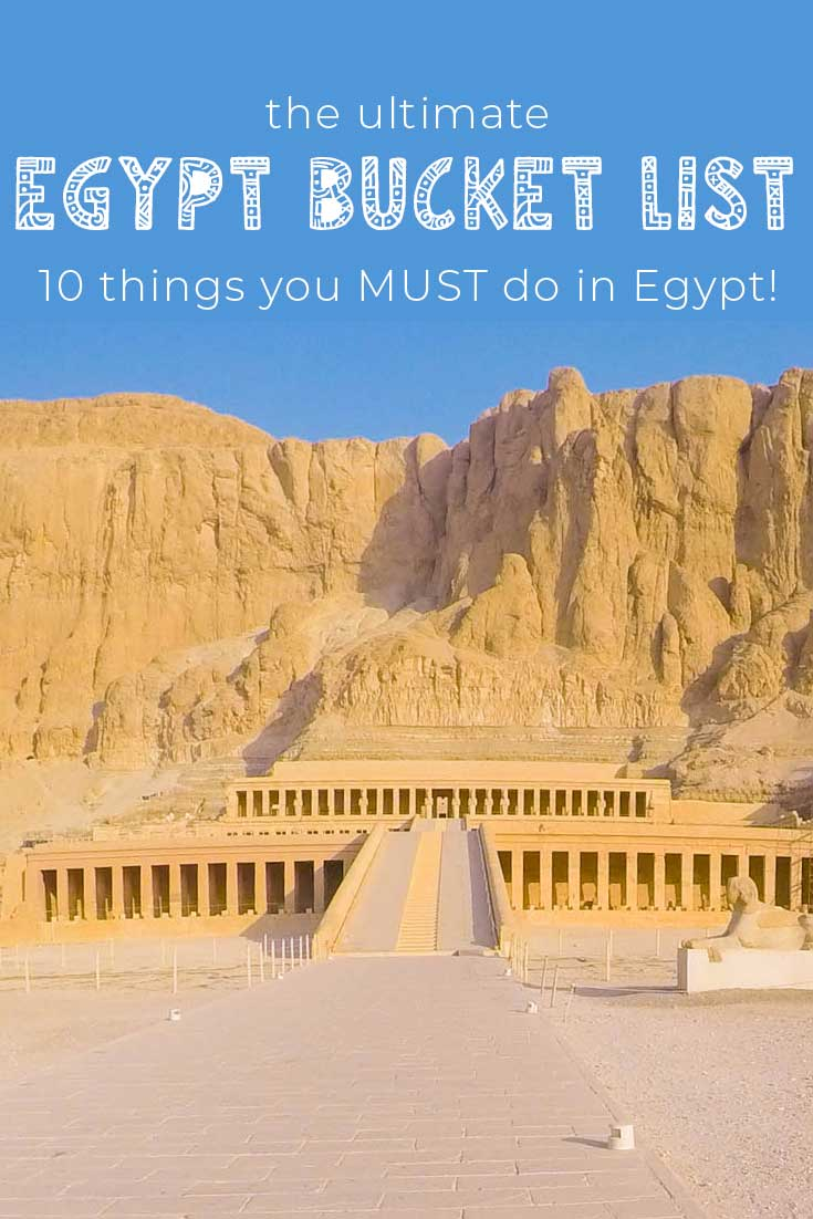 The Ultimate Egypt Bucket List: 10 Things You Must Do When You Visit Egypt