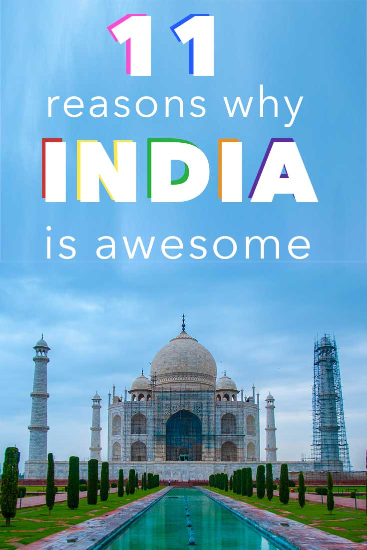11 reasons why India is awesome