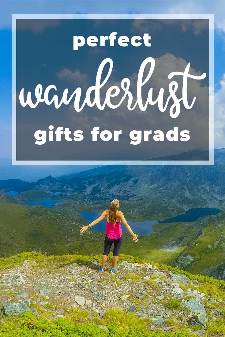 Wanderlust and travel gifts for graduates