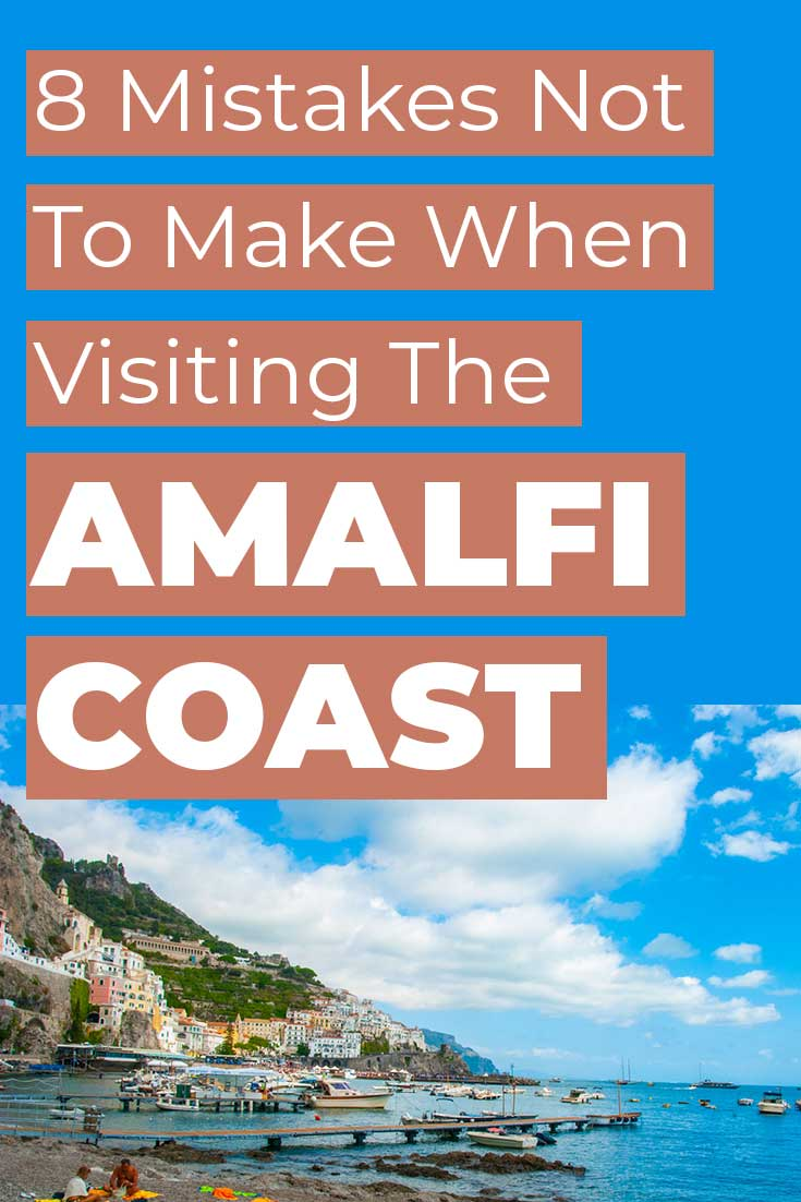 8 Mistakes to Avoid Making when Visiting the Amalfi Coast