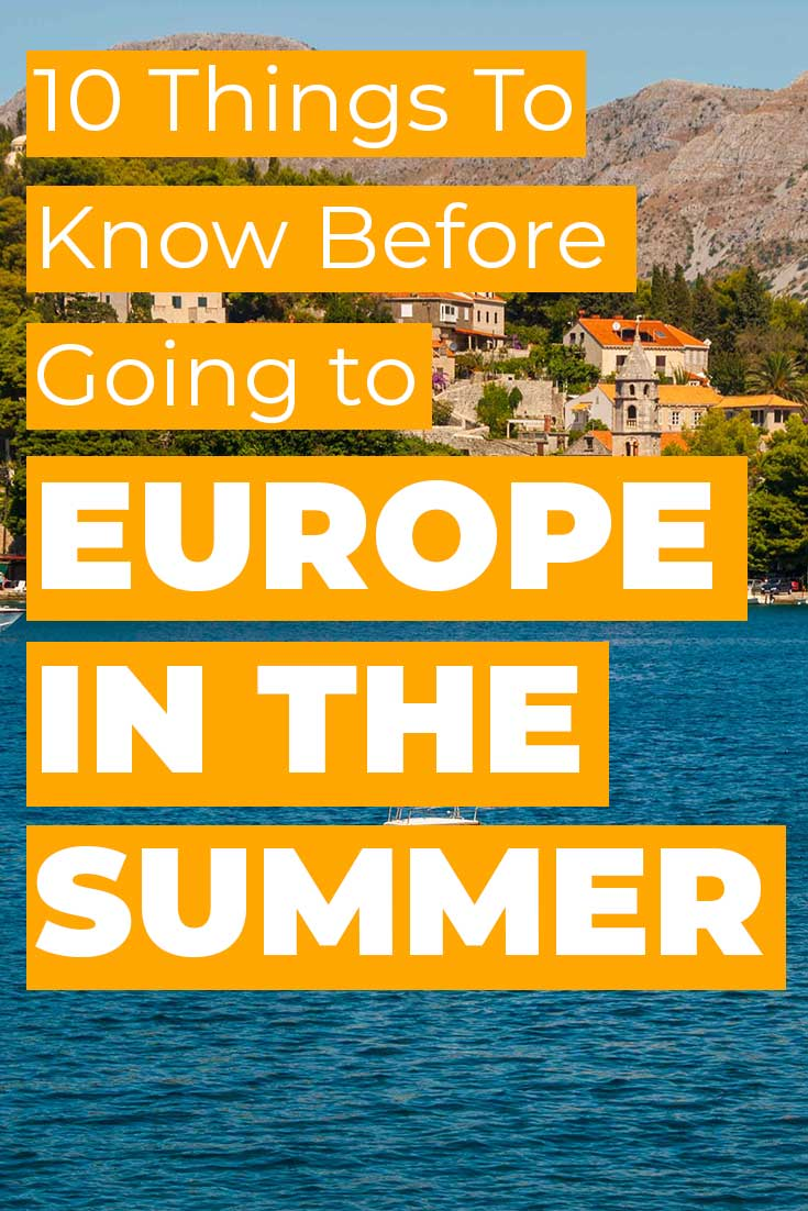 Things to know before visiting Europe in the summer
