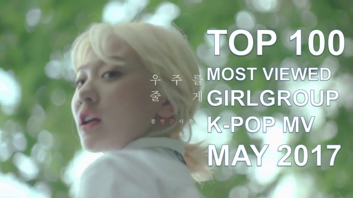 TOP-100-MOST-VIEWED-GIRLGROUP-K-POP-MUSIC-VIDEOS-MAY-2017
