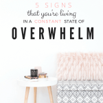 5 Signs You're Living in a Constant State of Overwhelm