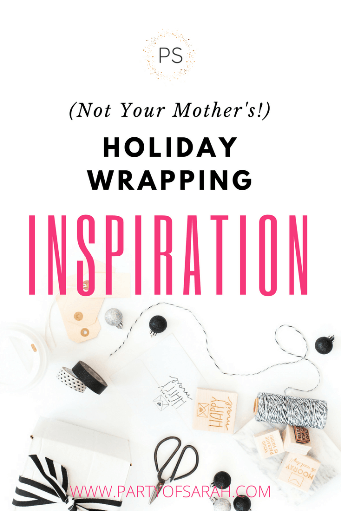 (Not Your Mother's!) Holiday Wrapping Inspiration via partyofsarah.com