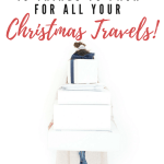 10 Things To Pack For All Your Christmas Travels!