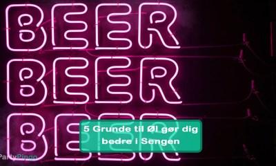 5 Grunde til Øl gør dig bedre i Sengen