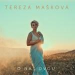 Tereza Mašková má nový singel. Pieseň napísali No Name