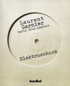 Laurent Garnier David Brun-Lambert Elektroschock