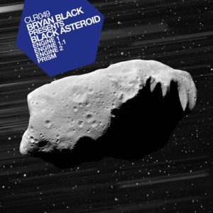 Bryan Black presents Black Asteroid RELEASE 11th July 2011 FORMAT Digital EP CLR / CLR049