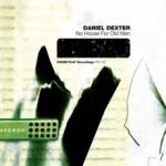 Daniel Dexter - No House For Old Men / Poker Flat