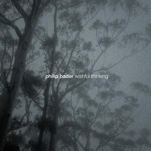 Philip Bader Wishful Thinking CD Highgrade Records