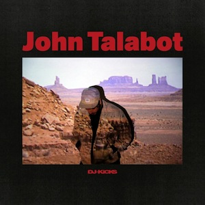 JOHN TALABOT DJ KICKS !K7 Records