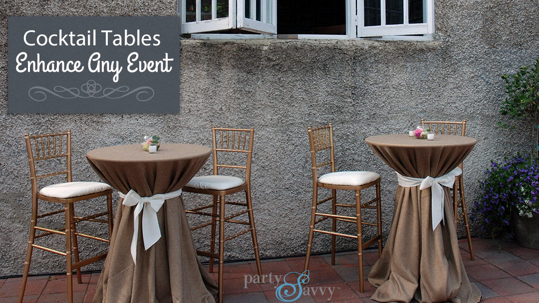 cocktail tables enhance any event