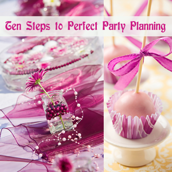 10 essential steps to planning a perfect party
