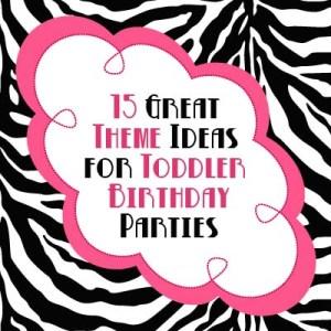 15 great toddler birthday party theme ideas