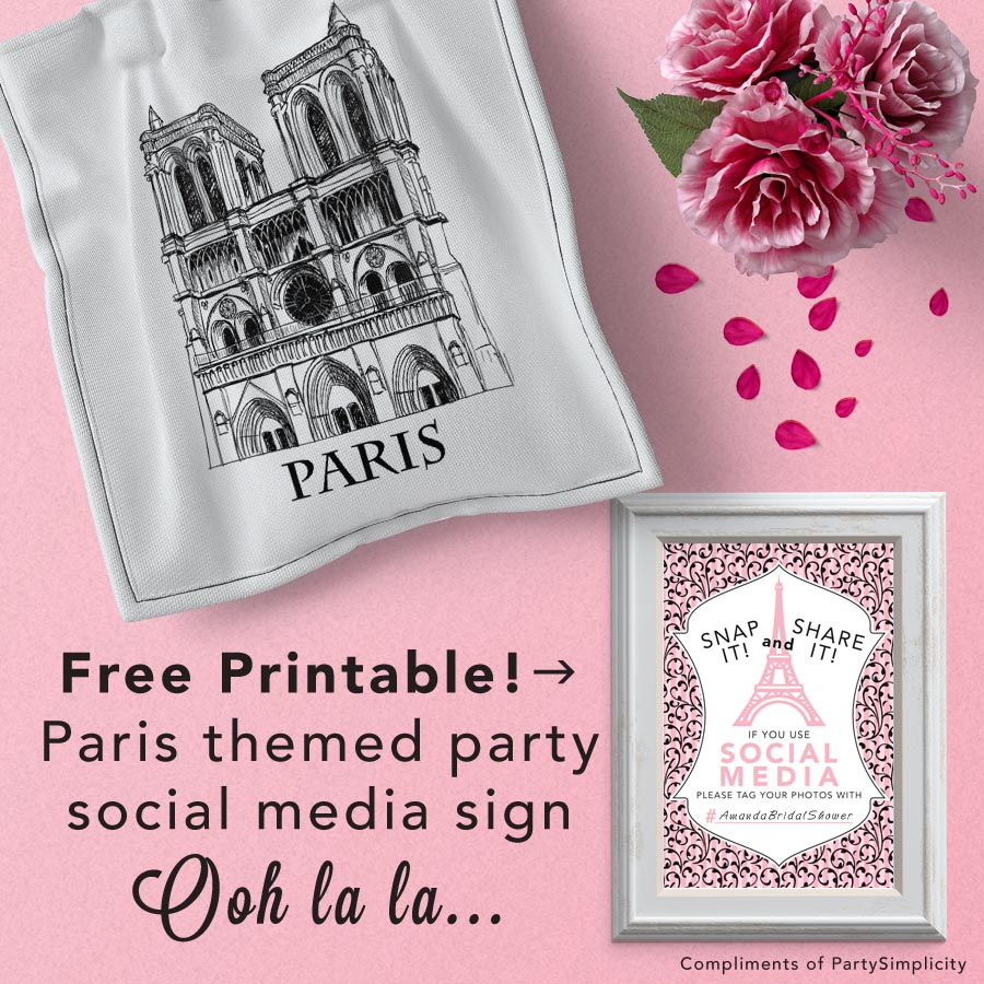 Free printable Paris themed party social media hashtag sign