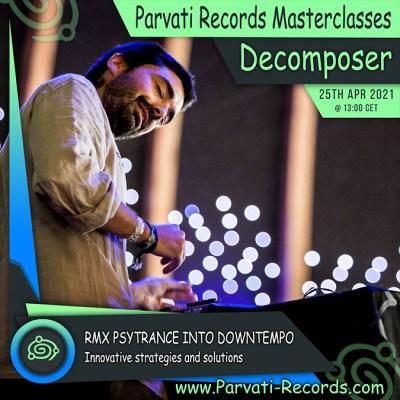 Parvati Records Masterclass: Decomposer