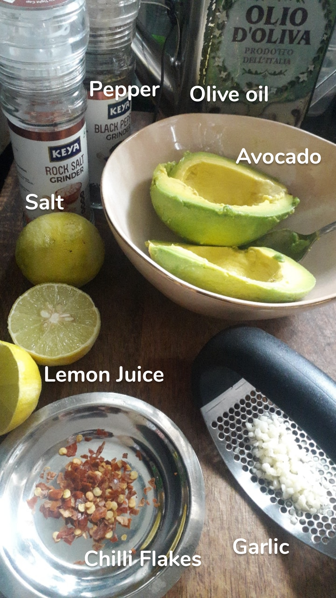 Garlic Lemon Juice Chilli Flakes Olive oil Salt Pepper Avocado