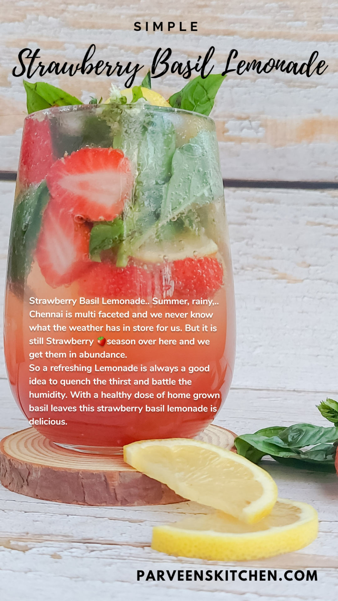 Strawberry Basil Lemonade.. Summer, rainy,.. Chennai is multi faceted and we never know what the weather has in store for us. But it is still Strawberry 🍓season over here and we get them in abundance.  So a refreshing Lemonade is always a good idea to quench the thirst and battle the humidity. With a healthy dose of home grown basil leaves this strawberry basil lemonade is delicious.