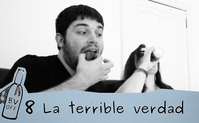 BirraVlog Off 8: La terrible verdad
