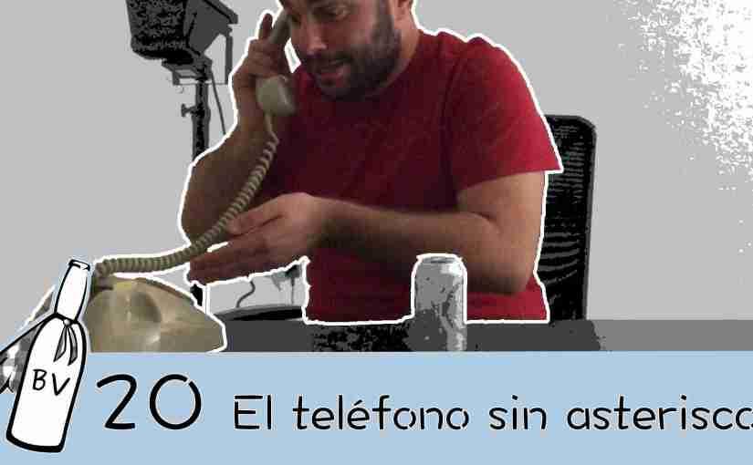 BirraVlog 20: El teléfono sin asterisco