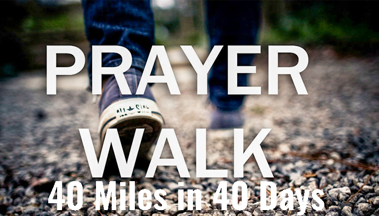 40 Miles in 40 Days Prayer Walk