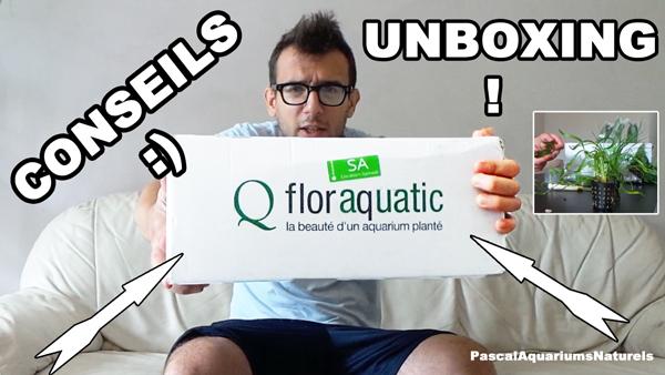 super unboxing Floraquatic.fr !