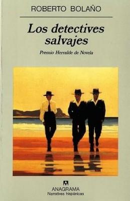 BOLAÑO-Detectives_salvajes