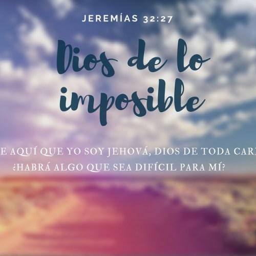 Dios de lo imposible Jeremias 32_27 biblia