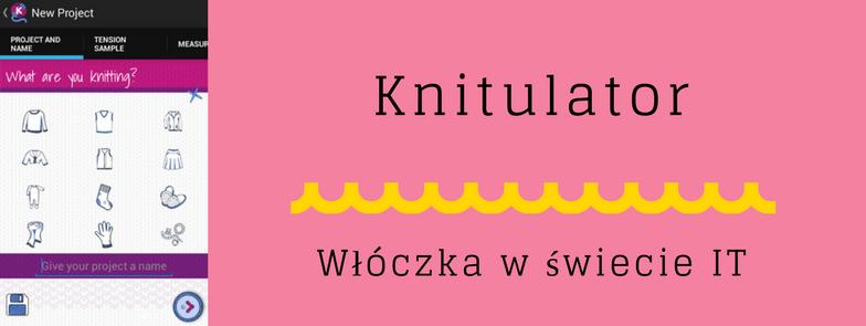 Włóczka w świecie IT - Knitulator