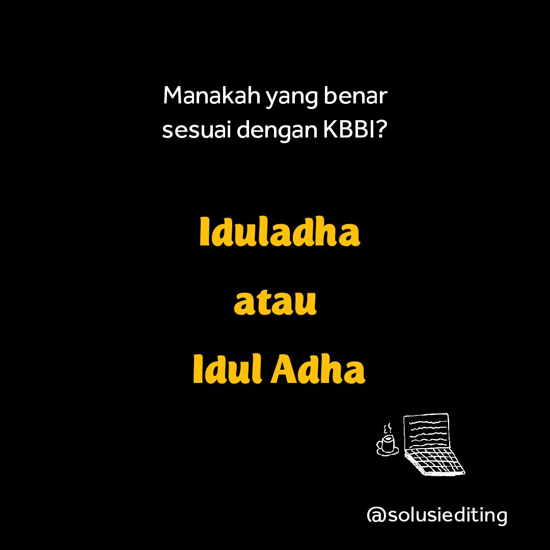 Manakah Penulisan yang Benar Iduladha atau Idul Adha?