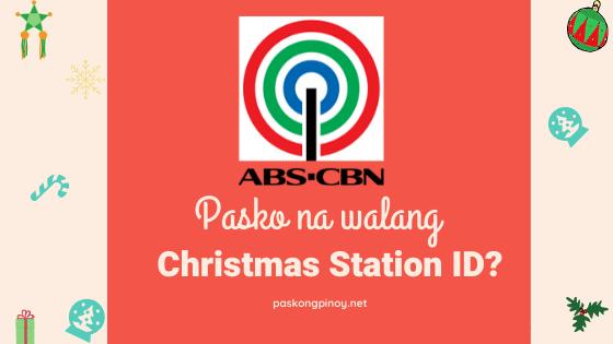 Abs Cbn Christmas Station Id 2020 Pasko Na Walang ABS CBN Christmas Station ID 2020?   Paskong Pinoy!