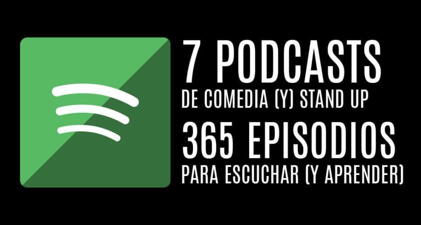 7 Podcasts sobre Comedia y Stand up: 365 episodios para escuchar (y aprender)