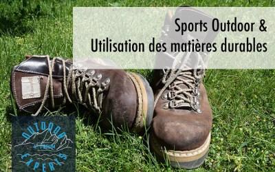 Sports Outdoor et l'utilisation des matières durables  !