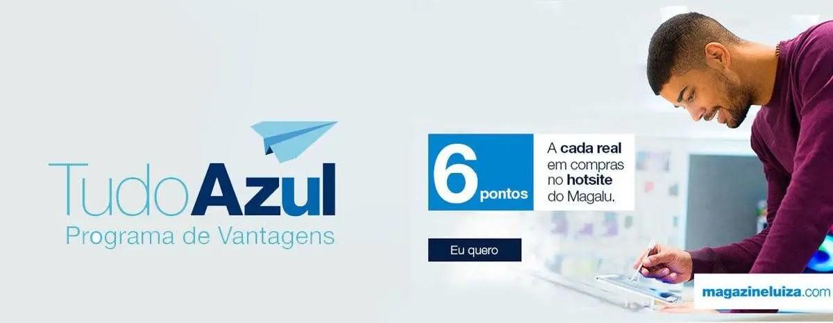 3487ac1b49 TudoAzul oferece 6 pontos por real gasto no Magazine Luiza ...