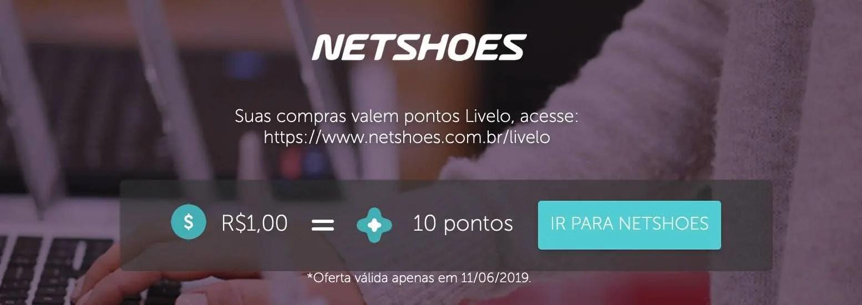 f7ad5c6303bf7 Só hoje! Netshoes oferece 10 pontos Livelo por real gasto ...