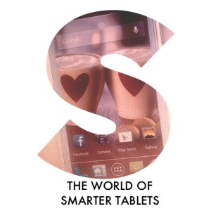 The world of smarter Tablets