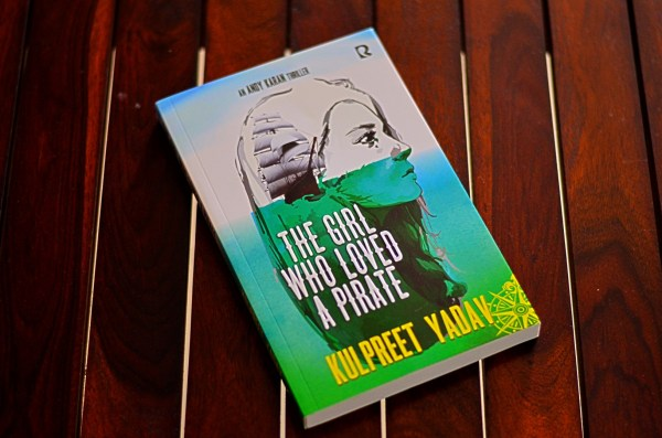 The girl who loved a pirate_Kulpreet Yadav_Rumour Books_ Andy Karan thriller