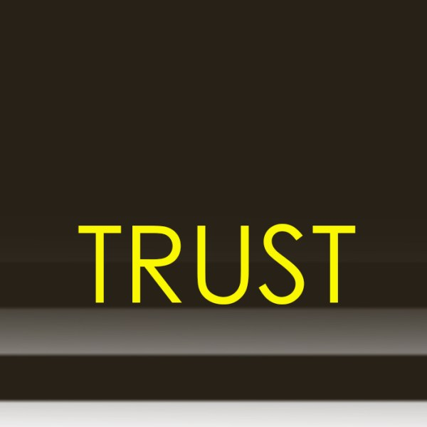 What is trust and how is trust usefully defined for the workplace? Can you build trust when it doesn't exist?