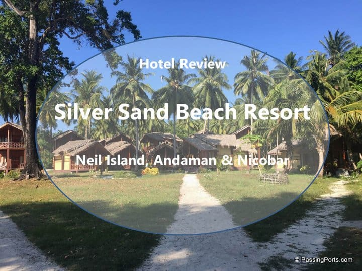 Hotel Review: Silver Sand Beach Resort, Neil Island