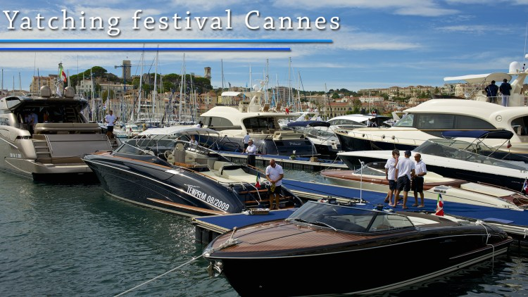 Yatching festival Cannes salons nautiques 2019