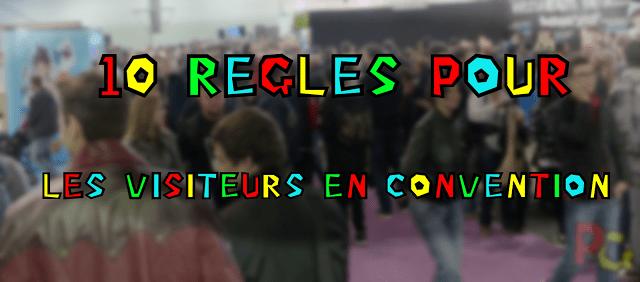 10 règles visiteur en convention