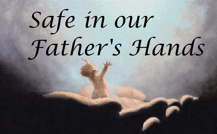 Safe in our Father's Hands